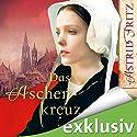 Das Aschenkreuz (Serafina 1) Hörbuch von Astrid Fritz Gesprochen von: Sonngard Dressler
