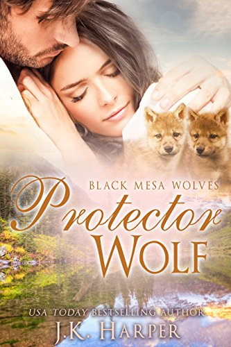 Protector Wolf (Black Mesa Wolves Book 6) by [Harper, J.K.]