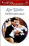 Rafael's Love-Child, Kate Walker, 0373121601