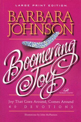 Download Boomerang Joy: Joy That Goes Around, Comes Around : 60 Devotions (Walker Large Print Books) pdf epub