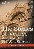 The Stones of Venice -, John Ruskin, 1602067023