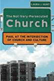The Not-Very-Persecuted Church: Paul at the Intersection of Church and Culture