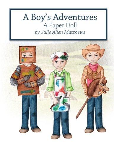 A Boy's Adventures: A Paper Doll Boy Paper Dolls