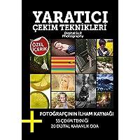 Yaratıcı Çekim Teknikleri: Özel İçerik Fotoğrafçının İlham Kaynağı 55 Çekim Tekniği 20 Dijital Karanlık Oda