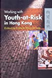Working with Youth-At-Risk in Hong Kong, Lee, Francis Wing-Lin, 9622097618