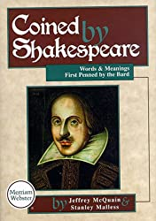 Coined by Shakespeare: Words and Meanings First Used by the Bard: Words and Meanings First Penned by the Bard
