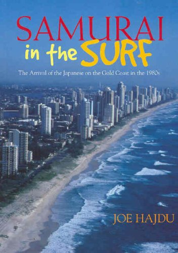 Samurai In The Surf: The Arrival Of The Japanese  On The Gold Coast In The 1980s pdf epub