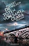 Die Toten von Santa Clara: Roman (Javier Falcón, Band 2)