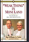 img - for Weak Thing in Moni Land: The Story of Bill and Gracie Cutts book / textbook / text book