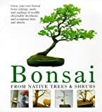 Bonsai: From Native Trees and Shrubs