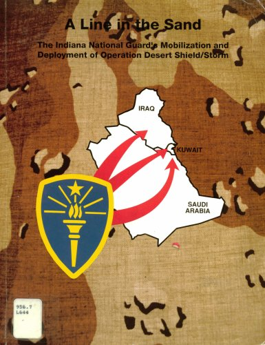 A Line In The Sand: The Indiana National Guard's Mobilization And Deployment Of Operation Desert Shield/Storm 1990-91