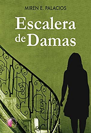 Escalera de damas (Novela) eBook: Villanueva, Miren E. Palacios: Amazon.es: Tienda Kindle