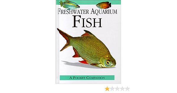 Freshwater Aquarium Fish Book Sales Inc 9780785809685 Amazon Com Books