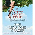 The After Wife: A Novel Audiobook by Gigi Levangie Grazer Narrated by Kathe Mazur