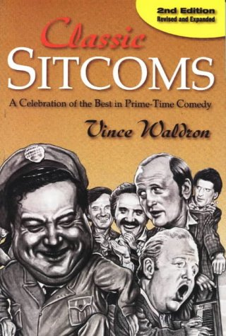 Classic Sitcoms: A Celebration of the Best in Prime-Time Comedy (Best Family Sitcoms Of All Time)