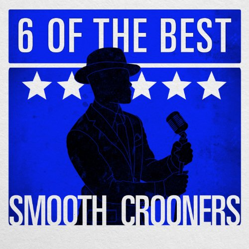 6 of the Best - Smooth Crooners
