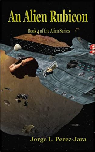 An Alien Rubicon (The Alien Series): Jorge L. Perez-Jara ...