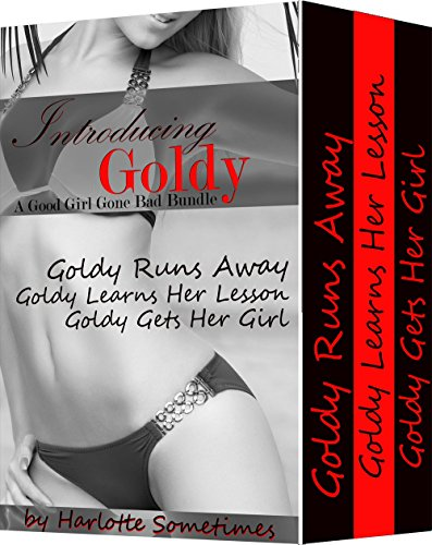 The Introducing Goldy Bundle: A Good Girl Goes Bad Bundle -- Interracial, Prostitute, Kidnap (Best Indian Nude Girls)
