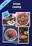 Cretan Cooking: The Miracle of the Cretan Diet, The Most Wholesome Cuisine in the Mediterranean with 265 recipes