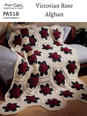 Crochet Pattern Victorian Rose Afghan Pa318 R Kindle Edition By
