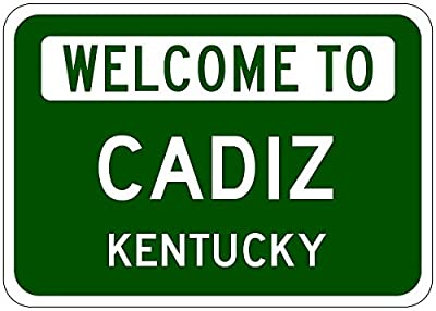 CADIZ, KENTUCKY - USA Welcome to Sign - Heavy Duty Quality Aluminum Sign
