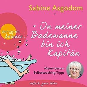 In meiner Badewanne bin ich Kapitän Hörbuch