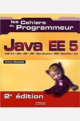 JAVA EE5 2ED. : EJB 3.0/JPA/JSP/JSF/WEB SERVICES/JMS/ GLASSFISH/ANT Paperback