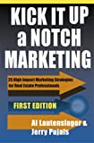 img - for Kick It Up a Notch Marketing: 25 High Impact Marketing Strategies for Real Estate Professionals book / textbook / text book