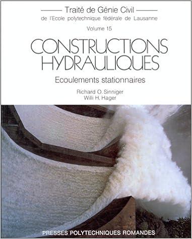 Livre gratuits en ligne CONSTRUCTIONS HYDRAULIQUES. Ecoulements stationnaires pdf ebook