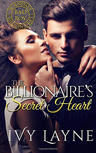 Download The Billionaire's Secret Heart (Scandals of the Bad Boy Billionaires) (Volume 1) ebook