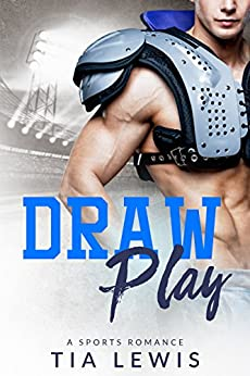 Draw Play: A Sports Romance by [Lewis, Tia]