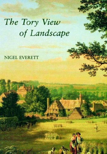 The Tory View of Landscape (The Paul Mellon Centre for Studies in British Art)