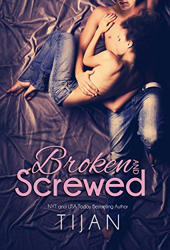 Broken and Screwed (The BS Series Book 1) by [Tijan]
