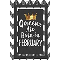 Queens Are Born In February: Gift For Birthdays Journal Lined Notebook To Write In