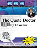 Quote Doctor, Walker, T. J., 1932642307