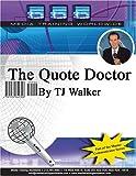 Quote Doctor, Walker, T. J., 1932642307
