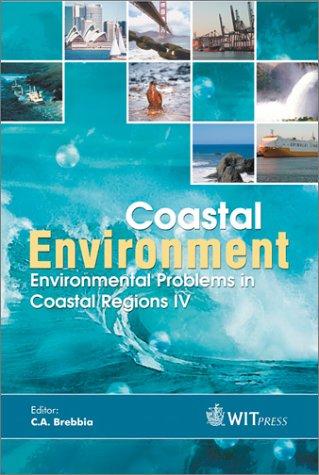 Coastal Environment : Environmental Problems in Coastal Regions IV (Environmental Studies) PDF