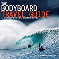 Bodyborad Travel Guide: Where to Score the World's Best Bodyboarding Waves
