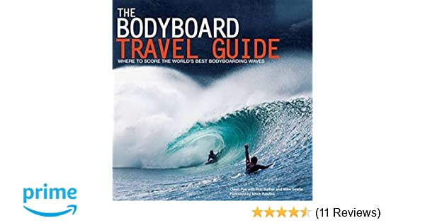 The Bodyboard Travel Guide  The 100 Most Awesome Waves on the Planet  Owen  Pye 5fc95aeebd525