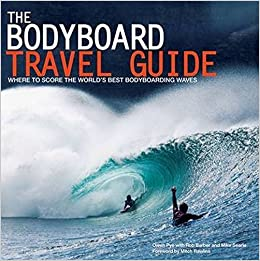 The Bodyboard Travel Guide  The 100 Most Awesome Waves on the Planet ... 529be4f5608b7