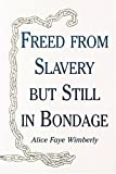 Freed from Slavery but Still in Bondage