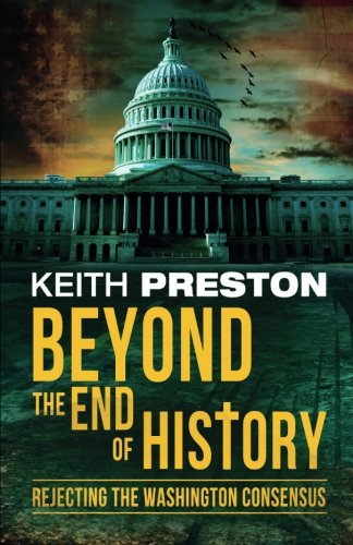 Read Online Beyond the End of History: Rejecting the Washington Consensus ebook