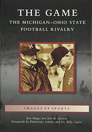 The Game: The Michigan-Ohio State Football Rivalry (Images of Sports)