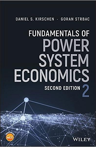 Fundamentals Of Power System Economics Kirschen Daniel S Strbac Goran 9781119213246 Amazon Com Books