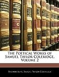 The Poetical Works of Samuel Taylor Coleridge, Thomas Ashe and Samuel Taylor Coleridge, 1142571246