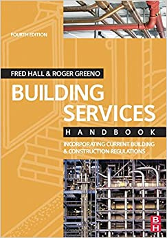 Building Services Handbook, Fourth Edition: Incorporating Current Building & Construction Regulations (Building Services Handbook S)