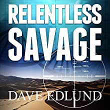 Relentless Savage: A Peter Savage Novel Audiobook by Dave Edlund Narrated by Jonathan Horvath