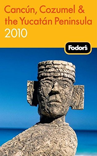 Fodor's Cancun, Cozumel & the Yucatan Peninsula 2010 (Travel Guide) ebook