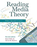 Reading Media Theory: Thinkers, Approaches and Contexts