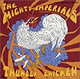 mighty imperials - Thunder Chicken by Mighty Imperials (2004-09-17)